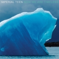 Imperial Teen's NOW WE ARE TIMELESS Is Out Today On Merge Record