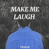 Trace Releases MAKE ME LAUGH via Ultra Music Photo
