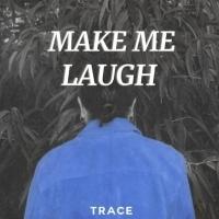 Trace Releases MAKE ME LAUGH via Ultra Music