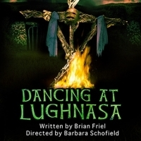 Open Fist Theatre Company Presents DANCING AT LUGHNASA