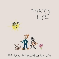 88-Keys Releases THAT'S LIFE Featuring Mac Miller & Sia Photo