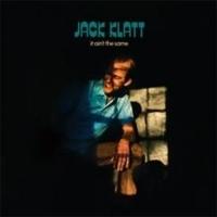 Jack Klatt Arrives With IT AIN'T THE SAME