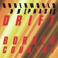 Underworld Premiere BORDER COUNTRY Collaboration with Ø[Phase]