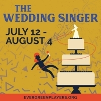 Evergreen Players Presents THE WEDDING SINGER At Center Stage In Evergreen