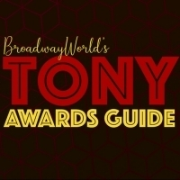2019 TONY AWARDS: BroadwayWorld's Complete Guide to Tonys Coverage