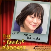 The Theatre Podcast With Alan Seales Welcomes Ann Harada