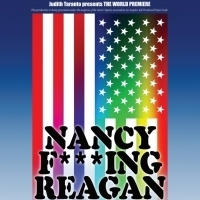World Premiere Of NANCY F***ING REAGAN Opens Next Month At Secret Rose Theatre Photo