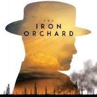 THE IRON ORCHARD Comes To Digital, Blu-ray & DVD 8/6
