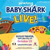 BABY SHARK LIVE Comes to Eccles Theater