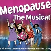 MENOPAUSE THE MUSICAL to Play at Algonquin Commons Theatre