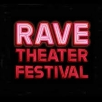 Rave Theatre Festival Will Debut New Works Next Month