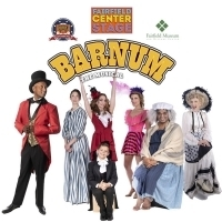 Fairfield Center Stage Presents BARNUM Photo