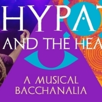 New Musical HYPATIA AND THE HEATHENS Tell The True Story Of The Last Librarian Of The Photo