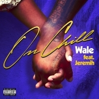 Wale Releases Brand New Single ON CHILL Feat. Jeremih