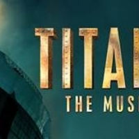 TITANIC THE MUSICAL Announces Casting and New Dates For International Tour Photo