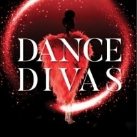DANCE DIVAS Returns to New Baton Aug 4 and 5 Photo