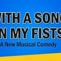 New Musical WITH A SONG IN MY FISTS to Make World Premiere At Theatre Row Photo