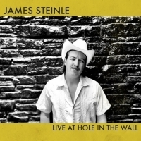 Songwriter James Steinle To Release 'Live At Hole In The Wall'