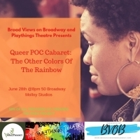 Broad Views On Broadway And Playthings Theatre Present QUEER POC CABARET Photo