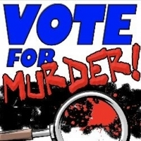 VOTE FOR MURDER! Announced At 2019 Hollywood Fringe! Photo