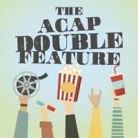 WCT & ACAP Present THE ACAP DOUBLE FEATURE