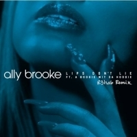 Ally Brooke Releases R3HAB Remix of LIPS DON'T LIE Feat. A Boogie Wit da Hoodie