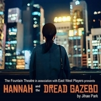 Fountain Theatre and East West Players Present HANNAH AND THE DREAD GAZEBO Photo