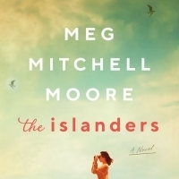 Writers in the Loft Presents Acclaimed Author Meg Mitchell Moore with Her New Novel THE ISLANDERS