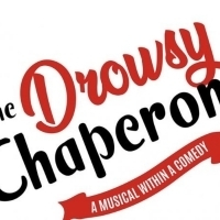 THE DROWSY CHAPERONE to Play at Tulsa Performing Arts Center October 2019