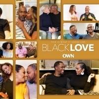 OWN's Popular Docu-Series BLACK LOVE Returns For Season 3 This August