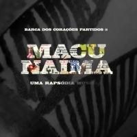 BWW Review: Proposing a Reflection on Contemporary Life, A Barca dos Coracoes Partidos Company Opens MACUNAIMA - UMA RAPSODIA MUSICAL