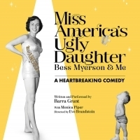 MISS AMERICA'S UGLY DAUGHTER Moves To Edgemar Center For The Arts