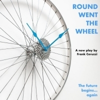Full Cast & Creative Team Announced For ROUND WENT THE WHEEL