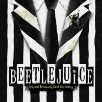 BWW Album Review: BEETLEJUICE (Original Broadway Cast Recording) is a Rib-Tickling Tr Photo