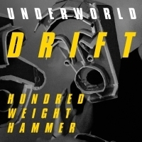 Electronic Pioneers Underworld Release New Single HUNDRED WEIGHT HAMMER