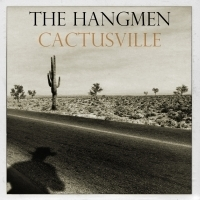 The Hangmen Set To Release CACTUSVILLE On 8/23