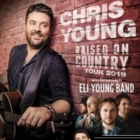 Chris Young Extends 'Raised On Country World Tour 2019'