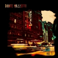Americana Singer-Songwriter Dante Mazzetti Announces His Upcoming EPHOTEL VOL. 1