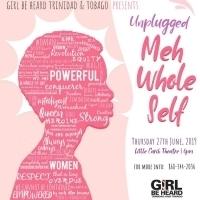 Girl Be Heard Trinidad and Tobago Debuts New Show MEH WHOLE SELF