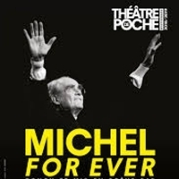 BWW Review: MICHEL FOR EVER at Théâtre De Poche Photo