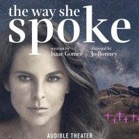 THE WAY SHE SPOKE Begins Previews on Monday
