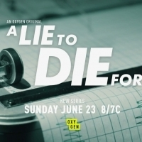 Oxygen to Premiere A LIE TO DIE FOR on June 23 Photo
