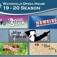 The Waterville Opera House Announces 2019-2020 Season; NEWSIES, TUCK EVERLASTING, and Photo