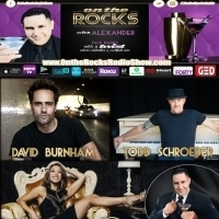 David Burnham, Christina Bianco and Todd Schroeder To Appear On ON THE ROCKS Radio Sh Photo