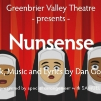 NUNSENSE at Greenbrier Valley Theatre Opens This Weekend!