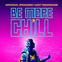BE MORE CHILL Original Broadway Cast Recording Two Disc CD Set is Now Available For P Photo