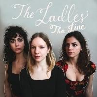 Folk Trio The Ladies Debut THE LINE