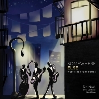 Ted Nash to Release 'SOMEWHERE ELSE - West Side Story Songs'