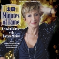 BWW Interview: Actress Barbara Minkus Remounts 18 MINUTES OF FAME This Month in LA Photo