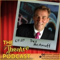 The Theatre Podcast With Alan Seales Welcomes Des McAnuff